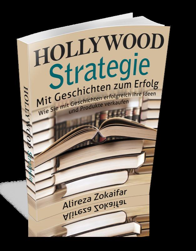 Mit Geschichten zum Erfolg. Die Hollywood Strategie.